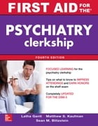 First Aid for the Psychiatry Clerkship, Fourth Edition (EBOOK)
