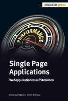 Single Page Applications: Webapplikationen auf Steroiden by Kevin Gerndt