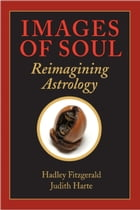 Images of Soul: Reimagining Astrology by Hadley Fitzgerald