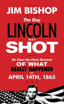 Book The Day Lincoln Was Shot by Jim Bishop