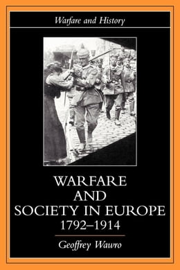 Book Warfare and Society in Europe, 1792- 1914 by Wawro, Geoffrey