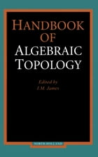 Handbook of Algebraic Topology by I.M. James
