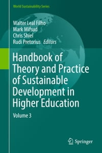 Handbook of Theory and Practice of Sustainable Development in Higher Education: Volume 3