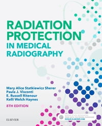 Radiation Protection in Medical Radiography - E-Book
