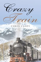 Crazy Train by Chris Casey