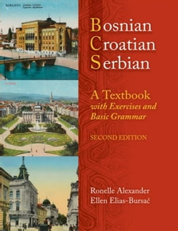 Book Bosnian, Croatian, Serbian, a Textbook: With Exercises and Basic Grammar by Alexander, Ronelle