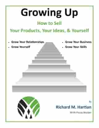 Growing Up: How to Sell Your Products, Your Ideas, & Yourself