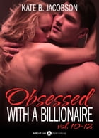 Boxed Set: Obsessed with a Billionaire, Vol. 10-12 by Kate B. Jacobson