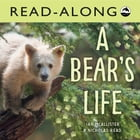 A Bear's Life Read-Along Cover Image