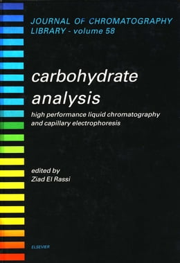 Book Carbohydrate Analysis: High Performance Liquid Chromatography and Capillary Electrophoresis by El Rassi, Z.
