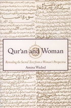 Qur'an and Woman:Rereading the Sacred Text from a Woman's Perspective: Rereading the Sacred Text from a Woman's Perspective by Amina Wadud