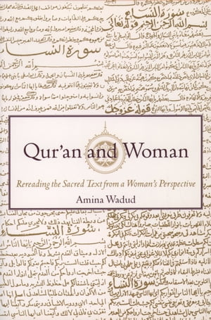 Qur'an and Woman:Rereading the Sacred Text from a Woman's Perspective Rereading the Sacred Text from a Woman's Perspective