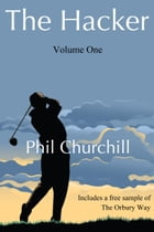 The Hacker (Volume One) by Phil Churchill