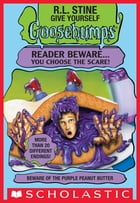 Give Yourself Goosebumps: Beware of the Purple Peanut Butter by R. L. Stine