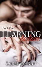 Learning To Love by Lucia Jordan