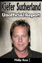 Unofficial Report – Kiefer Sutherland by Philip Ross