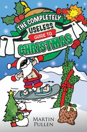 The Completely Useless Guide to Christmas