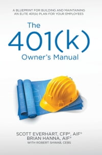 The 401(K) Owner'S Manual: Preparing Participants, Protecting Fiduciaries