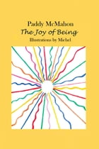 The Joy of Being by Paddy McMahon