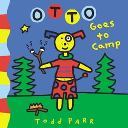 Book Otto Goes to Camp by Todd Parr