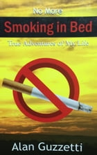 No More Smoking in Bed by Alan Guzzetti