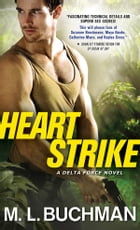 Heart Strike by M. L. Buchman