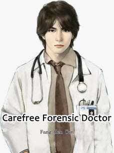 Carefree Forensic Doctor: Volume 8