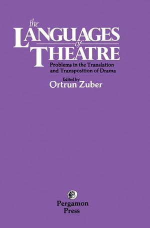 The Languages of Theatre: Problems in the Translation and Transposition of Drama