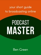 Podcast Master by Ben Green
