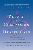 Return of Compassion to Healthcare by V. Tellis-Nayak  PhD