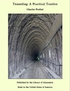 Tunneling: A Practical Treatise by Charles Prelini