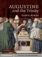 Augustine and the Trinity by Professor Lewis Ayres