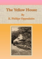 The Yellow House by E. Phillips Oppenheim