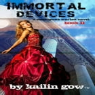 Immortal Devices (Steampunk Scarlett #2) by Kailin Gow