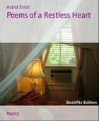 Poems of a Restless Heart by Astrid Ernst