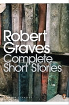 Complete Short Stories by Robert Graves