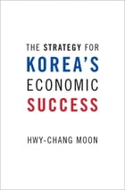 The Strategy for Korea's Economic Success by Hwy-Chang Moon