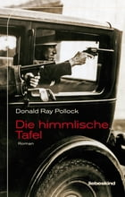 Die himmlische Tafel: Roman by Donald Ray Pollock