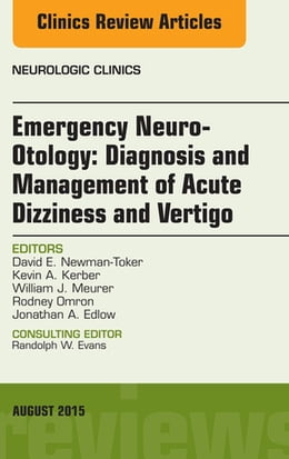 Book Emergency Neuro-Otology: Diagnosis and Management of Acute Dizziness and Vertigo, An Issue of… by David E. Newman-Toker, MD