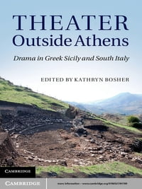 Theater Outside Athens: Drama in Greek Sicily and South Italy