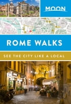 Moon Rome Walks by Moon Travel Guides
