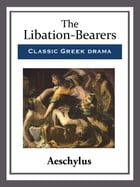 The Libation-Bearers by Aeschylus