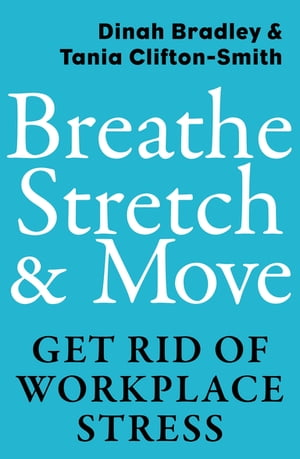 Breathe,  Stretch & Move Get Rid of Workplace Stress