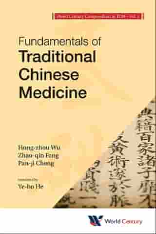 World Century Compendium To Tcm - Volume 1: Fundamentals Of Traditional Chinese Medicine by Hong-zhou Wu