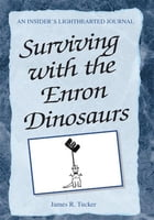 Surviving with the Enron Dinosaurs