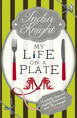Book My Life On a Plate by India Knight