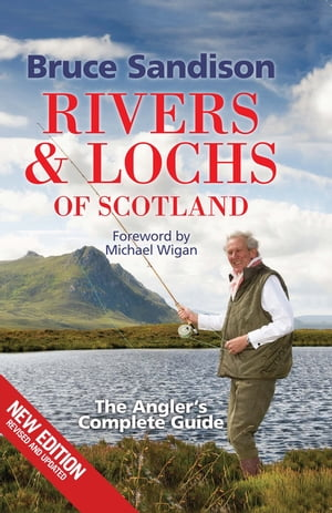 Rivers and Lochs of Scotland The Angler's Complete Guide