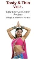 Tasty & Thin Volume 1: Low Carb Indian Food based on 4Hour Body