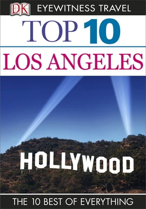 DK Eyewitness Top 10 Travel Guide: Los Angeles Los Angeles