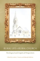 Rural Life and Rural Church: Theological and Empirical Perspectives